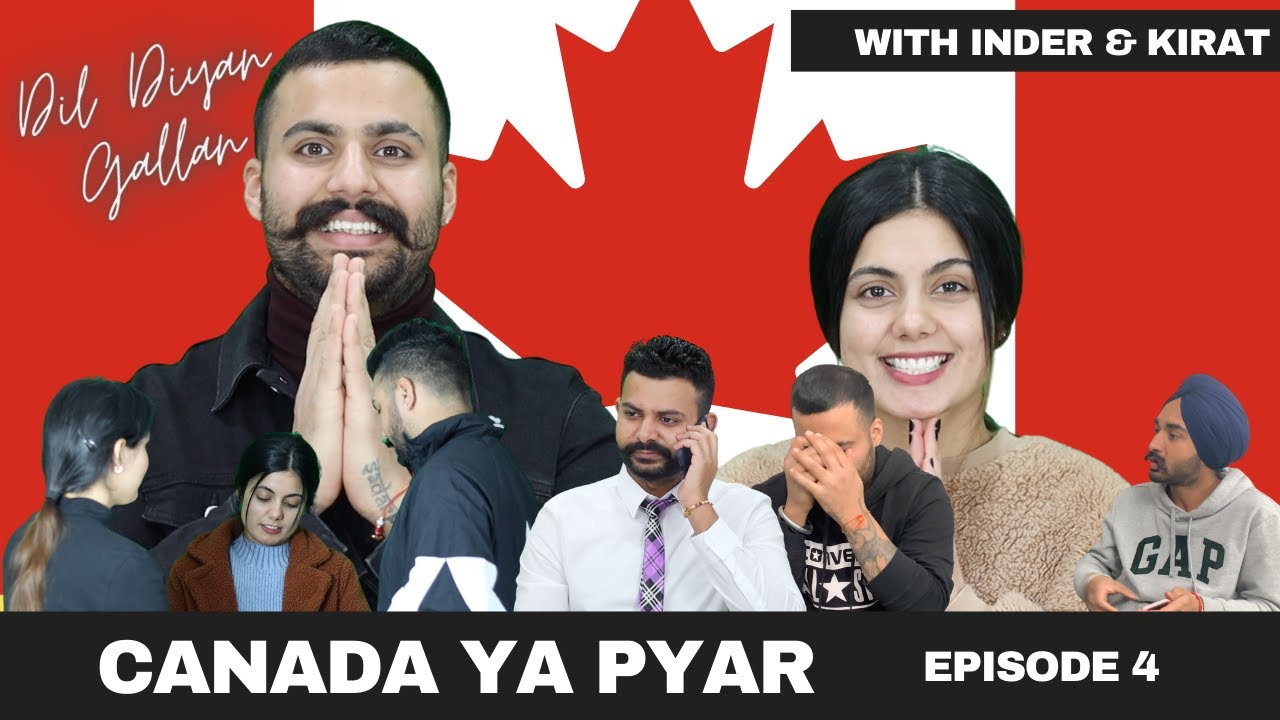 CANADA YA PYAR | DIL DIYAN GALLAN | WITH INDER & KIRAT | EPISODE 4 | BASED ON TRUE STORY