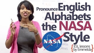 English Lesson -  Pronounce English alphabets - The NASA style