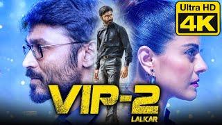 VIP 2 Lalkar (4k Ultra HD) Hindi Dubbed Movie | Dhanush, Kajol