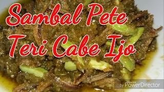 SAMBAL PETE TERI CABE IJO | RESEP SAMBAL| TANPA RIBET REBUS CABE | TANPA PAHIT DAN HITAM