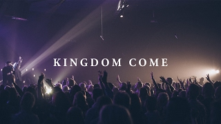 Kingdom Come - LIFE Worship (ft Mike Harvie)