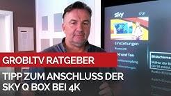 Tipp zum Anschluss der Sky Q Box bei 4K