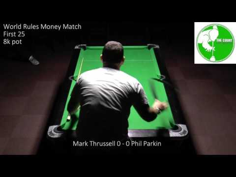 Money Match (Mark Thrussell v Phil Parkin)