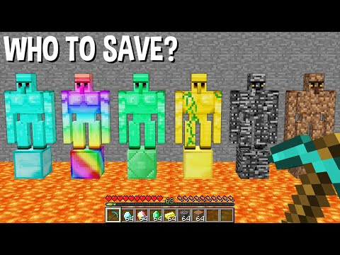 if COULD be SAVED DIAMOND or RAINBOW or EMERALD or GOLD or BEDROCK or DIRT GOLEM in Minecraft !!!