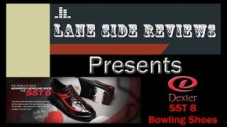 Dexter SST 8 Bowling Shoes - Lane Side Reviews