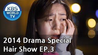Hair Show | 헤어쇼 Ep.3 [2014 Drama  Special / ENG / 2014.08.09]