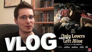 Vlog - Only Lovers Left Alive : Partie 1