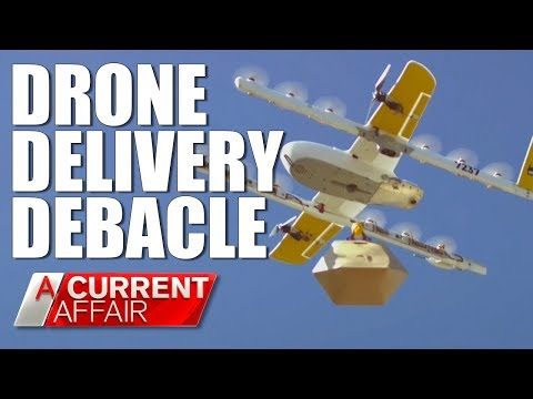 Drone Delivery Debacle | A Current Affair Australia