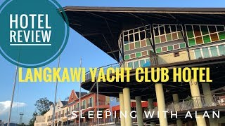 Review of Langkawi Yacht Club Hotel - Sleeping with Alan