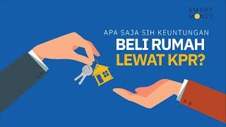 Apa aja sih keuntungan beli rumah lewat KPR?