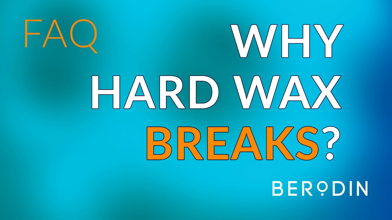 Why hard wax breaks?