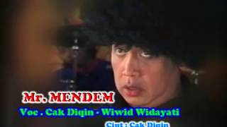 Mr. Mendem - Cak Diqin ft. Wiwid Widayati (Official Music Video)
