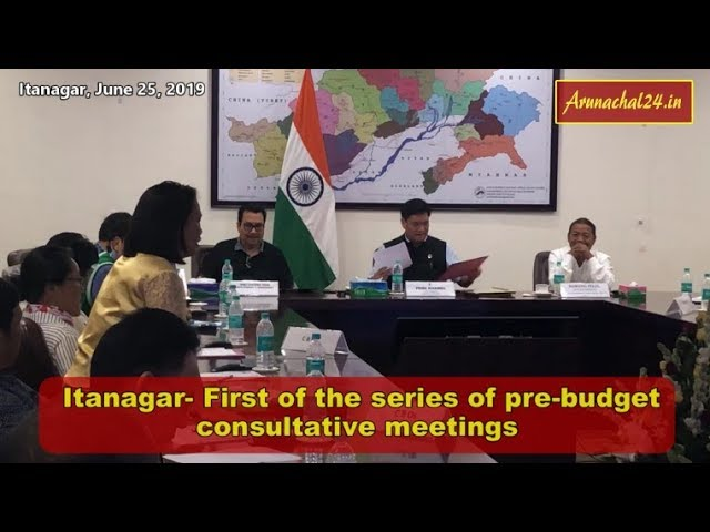 Itanagar- First of the series of pre budget consultative meetings