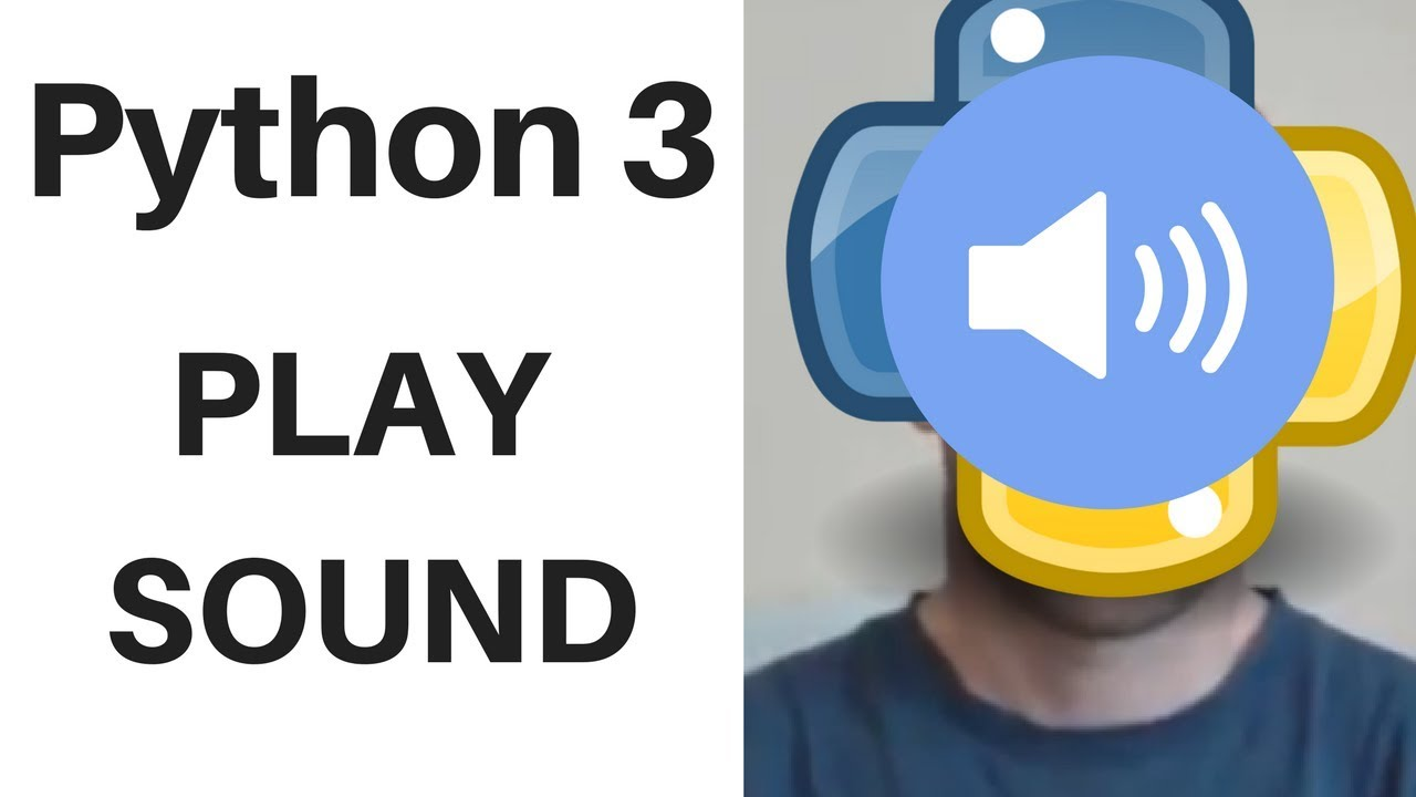 Python 3 Lesson 11: Play sounds