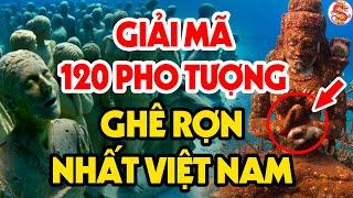 Cả Việt Nam Chấn Động Khi Phát Hiện 120 Pho Tượng Hàng Trăm Năm Vẫn Còn Nguyên Vẹn Tại Hưng Yên