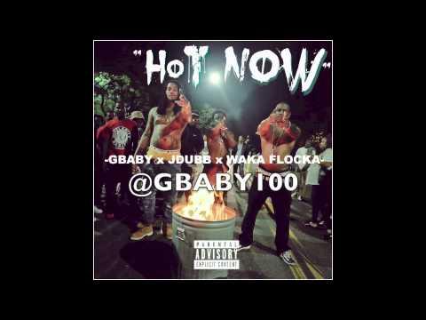 GBABY ft JDUBB, WAKA FLOCKA -