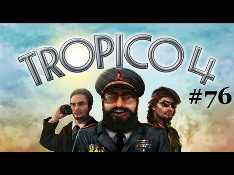 Let's Play Tropico 4 Part 76: A Different Disaster |