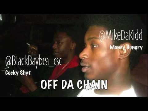 Mike Da Kidd Ft.Black F. Baybea-Off Da Chain