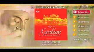 Ik Fakir Vadda Mastana | Best Of Gurbani By Daler Mehndi | Daler Mehndi Music