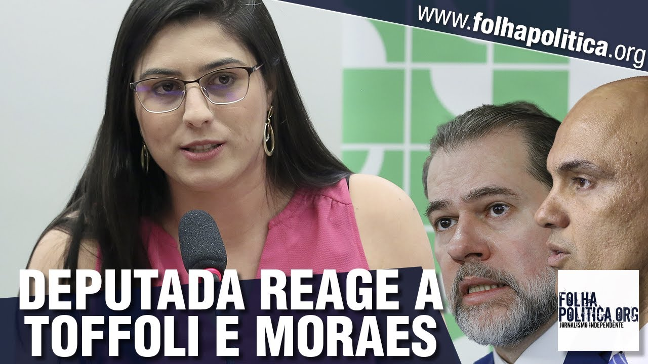 Deputada Chris Tonietto retruca Toffoli, Moraes e arbitrariedades do STF