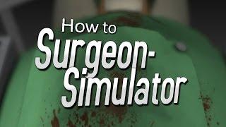 Surgeon Simulator I un Médecien énervé