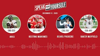 Bucs, Resting Mahomes, Bears/Packers, Baker Mayfield (12.31.20) | SPEAK FOR YOURSELF Audio Podcast