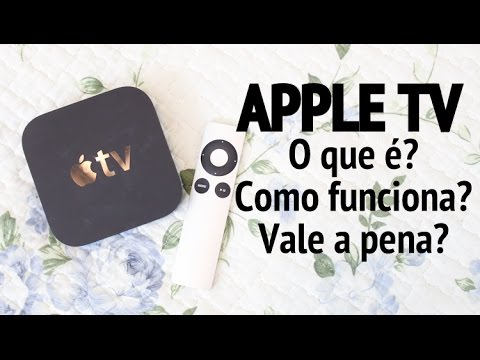 Apple TV: O que é? Como funciona? Vale a pena?