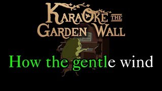 Into The Unknown (Extended) - Karaoke - Over The Garden Wall