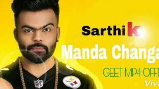 Manda Changa Bol (Sarthi K) full HD song mp4....