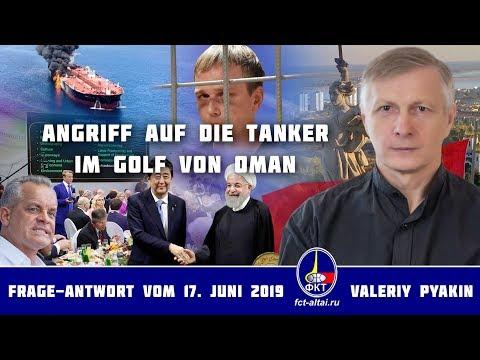 Angriff auf die Tanker im Golf von Oman (Valeriy Pyakin 2019.06.17)