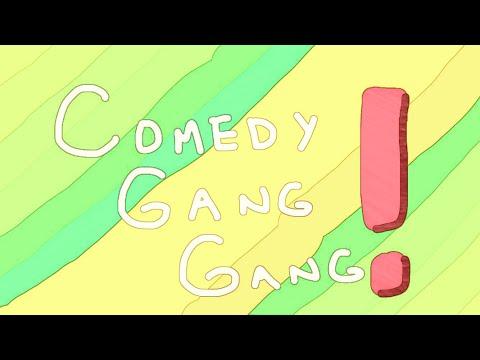 Comedy Gang! Gang!