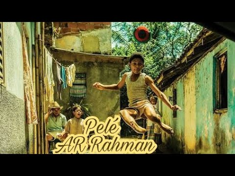 Pelé BGM | Birth of a Legend | AR Rahman...
