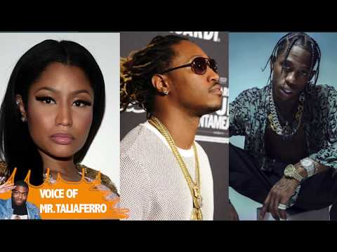Nicki Minaj Claims Travis Scott & His Manager Convinced Future That Shouldnt Go On Tour With Her