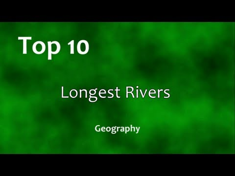 Top 10: Longest Rivers