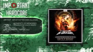 Important Records Allstars - Moments Of Memories (Corruptive Chaos Remix) [IMPHC012]
