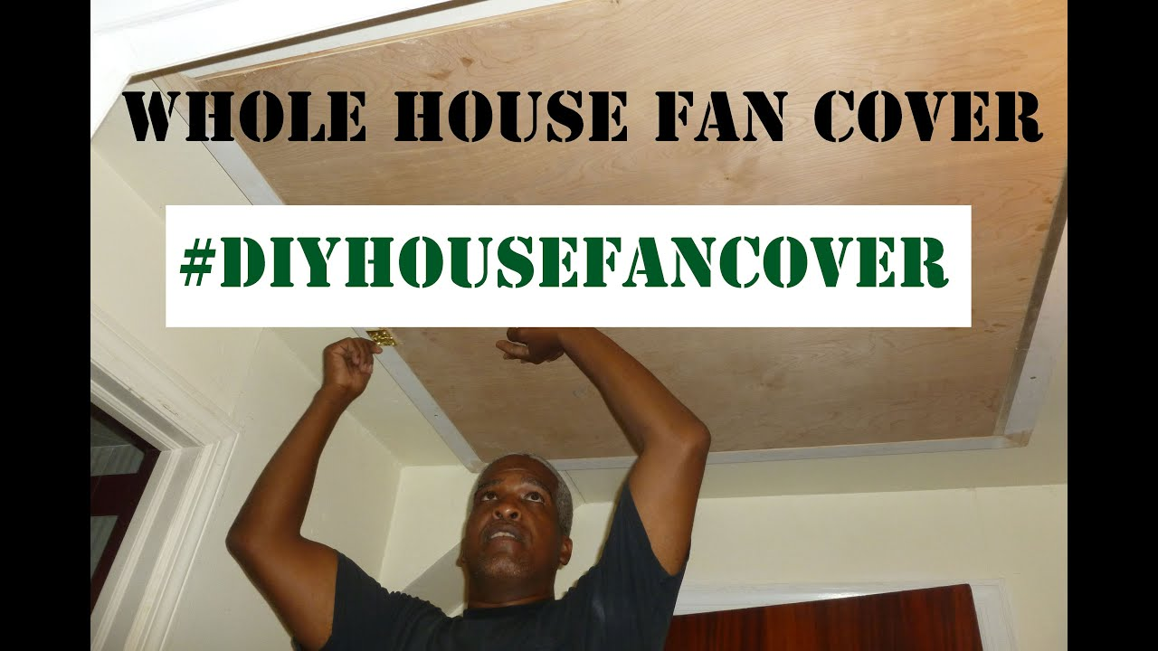 Whole House Fan Cover Video - YouTube