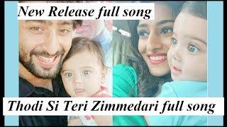 Thodi Si Teri Zimmedari Full Song- Kuch Rang Pyar Ke Aise Bhi
