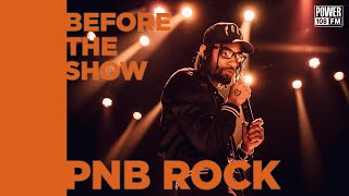 Before The Show w/ PNB Rock: Pre-show rituals, Preparing His Voice & Favorite Song To Perform