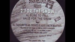 2 For The Show - Sure To Fall