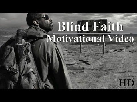 Blind Faith – Motivational Video [HD]