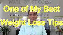 One of My Best  Weight Loss Tips