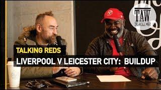 Baixar Liverpool v Leicester City: Buildup   TALKING REDS