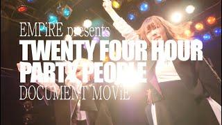 "EMPiRE / 【予告編 】""EMPiRE presents TWENTY FOUR HOUR PARTY PEOPLE"" DOCUMENT MOViE"