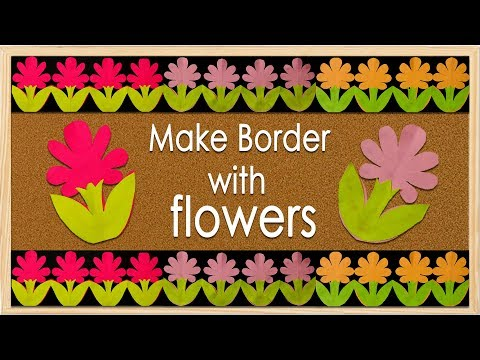 NEW FLOWER DESIGN: Simple steps for Bulletin Board Border Design