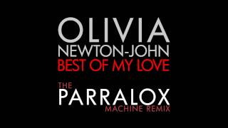 "Olivia Newton-John - Best Of My Love (The Parralox ""Machine Remix"")"