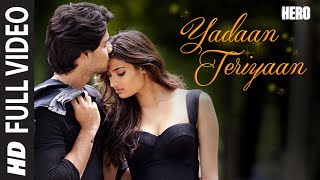 Yadaan Teriyaan (Full Video Song) | Hero (2015)