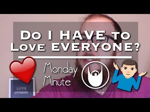 Do I have to Love EVERYONE?!? || 2 John Bible Study