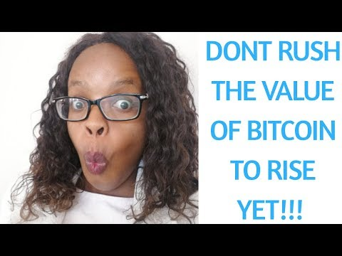 Why Investors Should Not Rush Bitcoin Value To Rise Yet