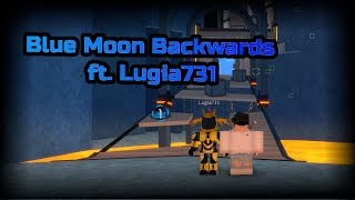 [Very EPIC!] Blue Moon Backwards ft. Lugia731 | Roblox FE2 Map Test