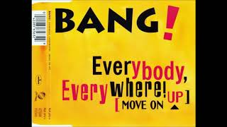 Bang! - Everybody, Everywhere! (Move On Up!) (Radio Mix) (90's Dance Music)